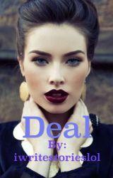Deal by iwritestorieslol