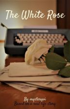 The White Rose by mysteryvi
