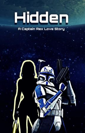 Hidden: A Captain Rex  Love Story by All_Things_Marvel