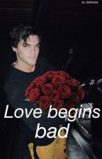 Love begins bad|e.d by darkerdols