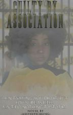 Guilty By Association. by -aestheticbeing-