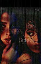The Vampire School (Camren) by Grid33