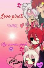 Love Pirat.  Foxangle  by zorrita-pink