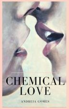 Chemical Love by AndreiaGomes2