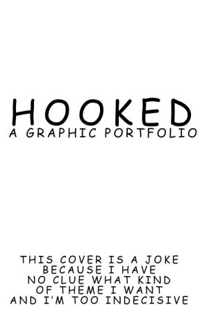 HOOKED: A Graphic Portfolio by -Jobby