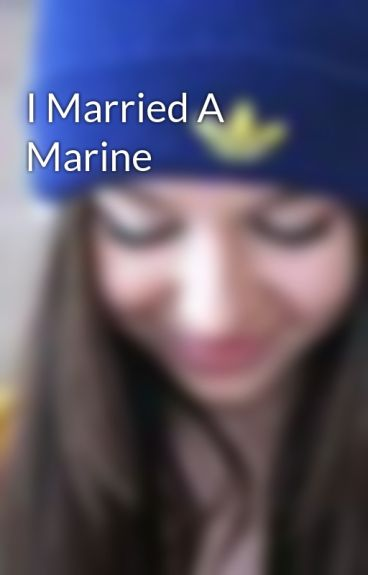 I Married A Marine by victoras_secret