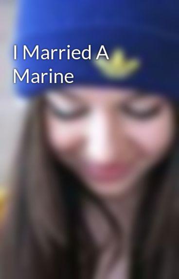 I Married A Marine by victoras_secret