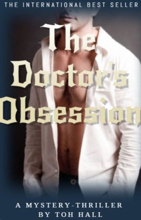 Doctors Obsession| ✓ #Wattys2019 by TrinityOseaHall