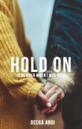 HOLD ON by MarvelousKid