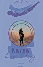 Twins Series : Kaira Love Story (Kaira Shaquilla Dirgantara) by LadiesQueen_