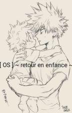 [ OS ] ~ kacchanXdeku ~ Retour en enfance ! by YumeChan-26