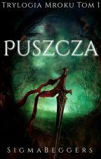 Puszcza - Trylogia Mroku Tom I by SigmaBeggers