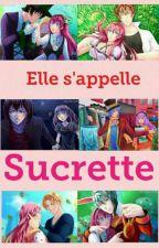 Elle s'appelle Sucrette. [Amour Sucré] by SorayaMch