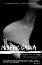 Primeiro de Abril- Misericórdia  (Volume 1) by anacvilhena