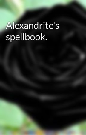 Alexandrite's spellbook.  by Jaded-Child