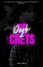 Dark Secrets || [(2nd Temporada) YoonGi] by Aeren_n