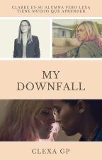 My Downfall by CarlaEW