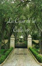 La Casa de la Calle 49 by yamiko666