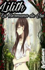 Lilith,La Hermana De Yui ||Diabolik Lovers Y Sayuri|| by user16466116