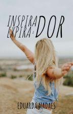 Expira(dor) Inspira(dor) by MadduNadaes