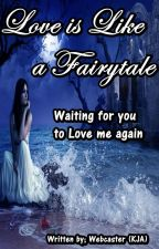 Love is like a Fairytale (Ongoing Series) by Webcaster