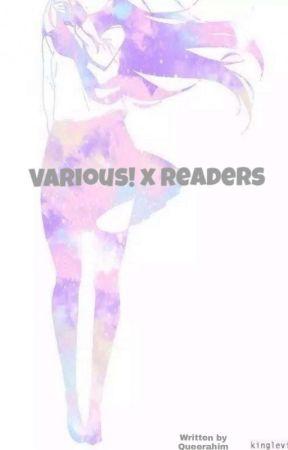 Various! x Readers by AlienConspirator