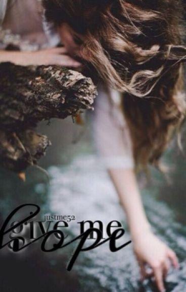Give Me Hope [Teen Wolf] (Wattys2014)