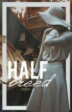 Half-Breed [ON HOLD] by starcrossedenemies