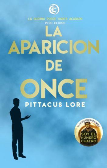La Aparicion de Once (Fan-fic de la saga Soy el número Cuatro/Legados de Lorien)