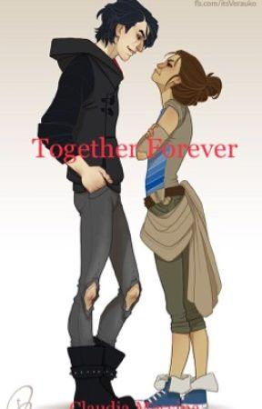 Together Forever (Modern au) (reylo au) by claudiamessina