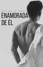 Enamorada de él (Próximamente) by micupons00