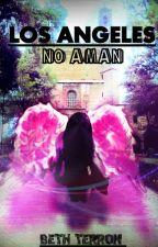 Los ángeles no aman by Leitha