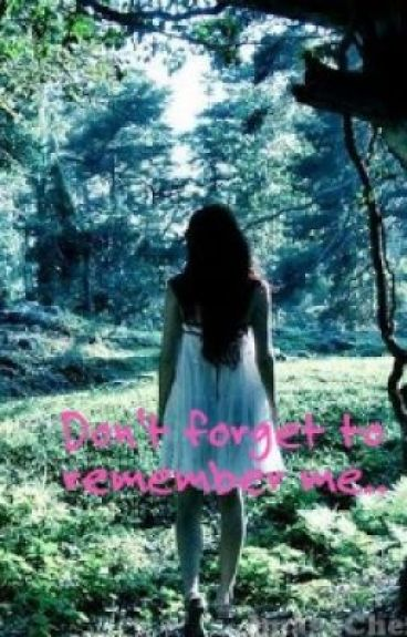 Dont forget to remember me