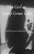 The Girl At Camp Green Lake(Completed) by r3troqu33n