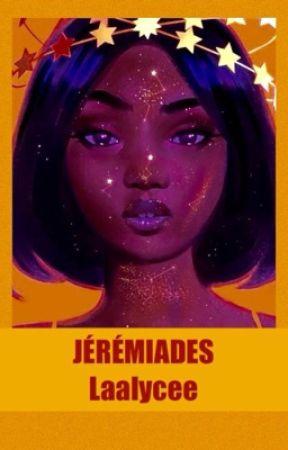JÉRÉMIADES by Laalycee