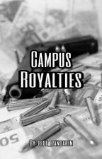 Campus Royalties[On Going] by Blue_Pandarin
