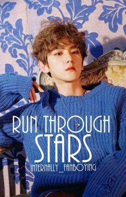 Run Through Stars-Baekhyun x Male Reader