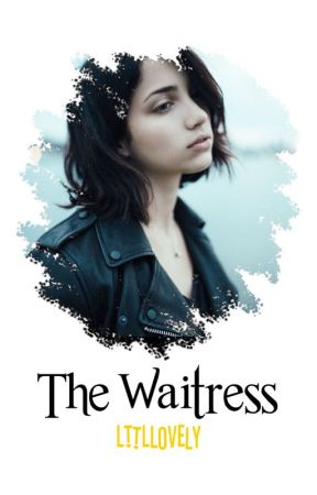 The Waitress ↯ C. Randall [Currently Editing] by LttlLovely