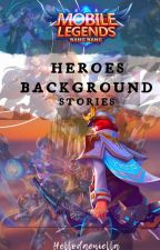 MOBILE LEGENDS: Heroes background stories by yonderlycat