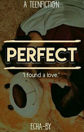 PERFECT by Echa-by