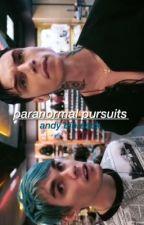 paranormal pursuits ♱ andy biersack au by american-satan