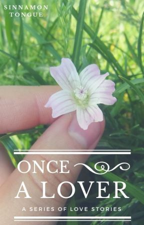 Once A Lover (GirlxGirl) by SinnamonTongue