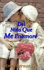 Del niño que me enamoré. by AmorHernandez1220