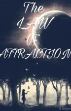 THE LAW OF ATTRACTION! by charliieeferreira