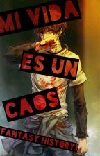 mi vida es un caos, fantasy history by black_white_zen