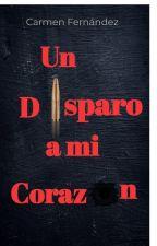 Un disparo a mi corazón. EDITANDO by nubecita_12