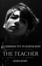The Teacher |Taekook| by XeniaKunis