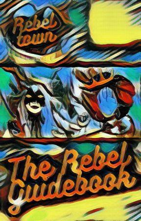 The Rebel Guidebook by Rebel_Town