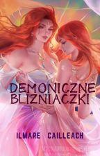 Demoniczne Bliźniaczki ✔ Tom 1 by NeridaCailleach