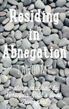 Residing in Abnegation by fanqomx